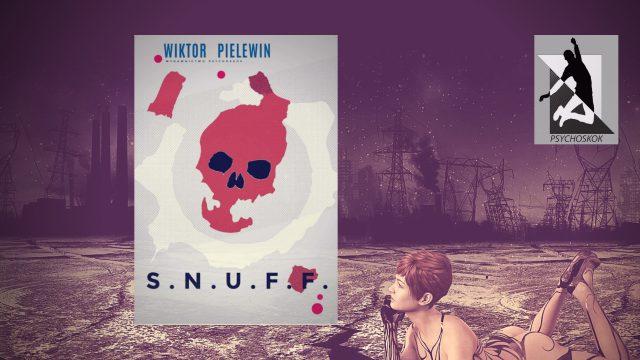 [Recenzja] S.N.U.F.F. – Wiktor Pielewin