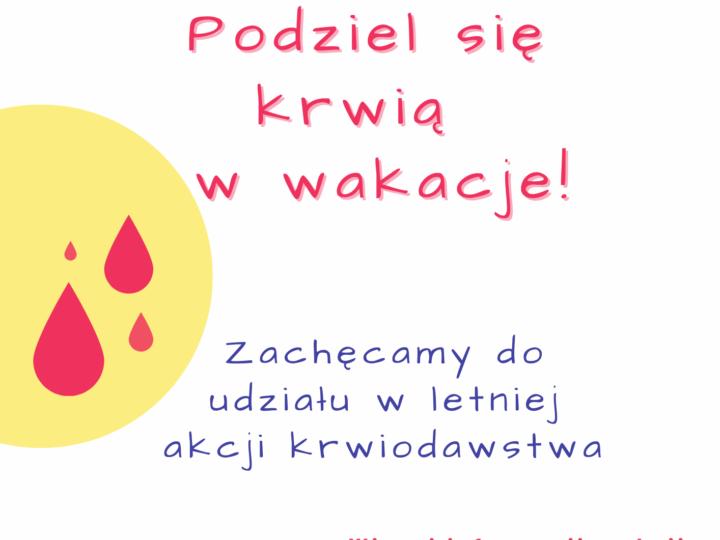 """""""Podziel się krwią w wakacje"""" i uratuj życie"""
